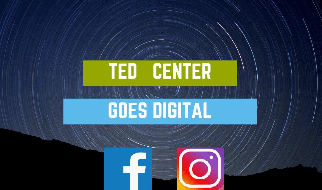 TED Center goes digital